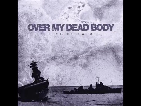 Over My Dead Body-Sink Or Swim(full album)