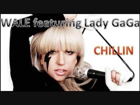 Wale Feat. Lady GaGa - Chillin