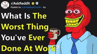 Worst Things People Have Done At Work (r/AskReddit)