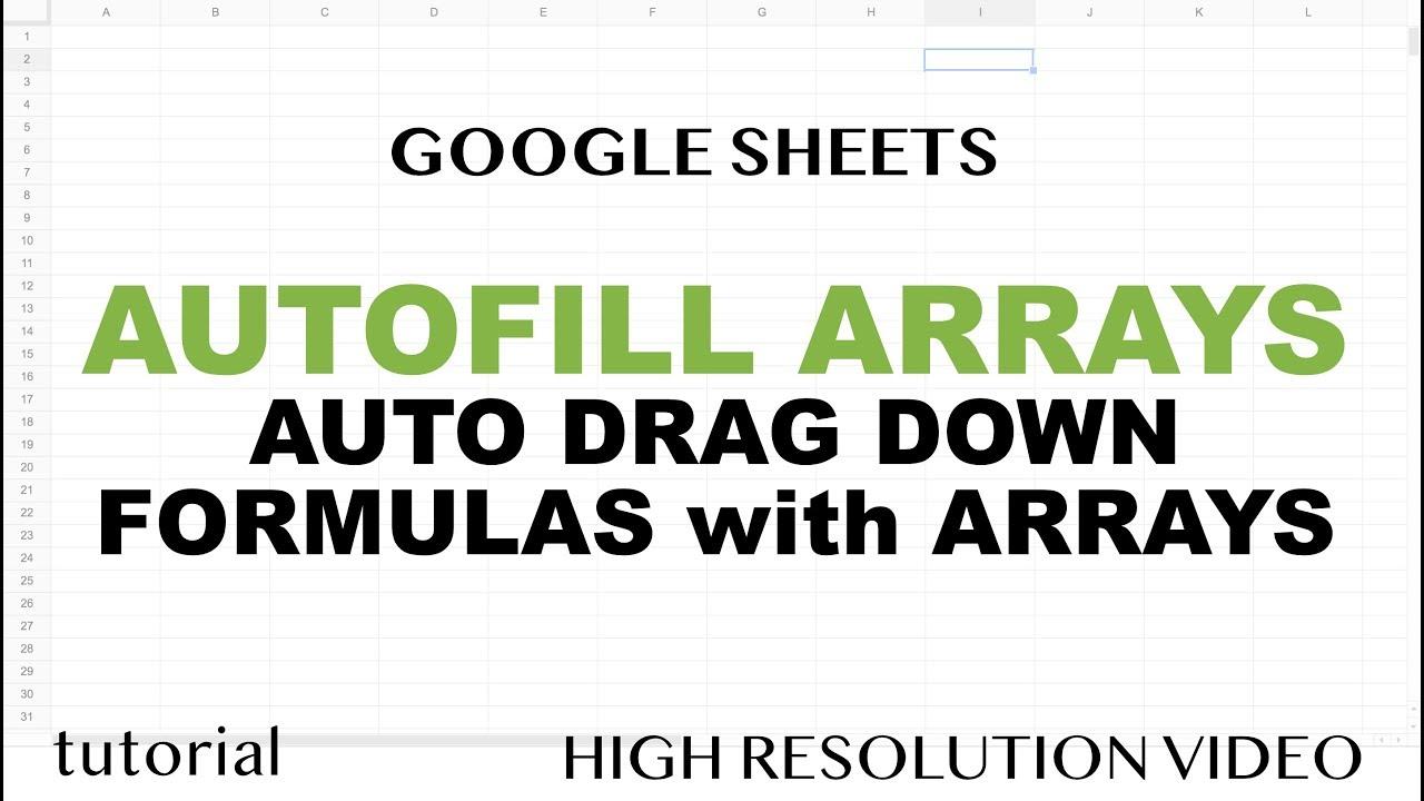 Google Sheets Drag Formula Down Automatically Autofill Arrays Youtube Google spreadsheet fill down formula