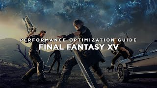 Final Fantasy 15 (FFXV) - How To Fix Lag/Get More FPS and Improve Performance