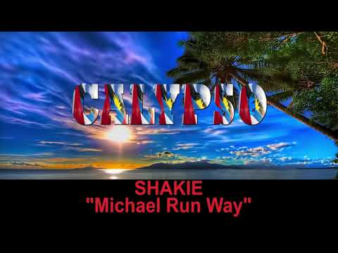 Shakie - Michael Run Way (Antigua 2019 Calypso)