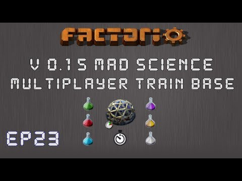 Factorio 0.15 Mad Science Ep 23: 1 Million Points! - Multiplayer Train Base, Let's Play,Gameplay