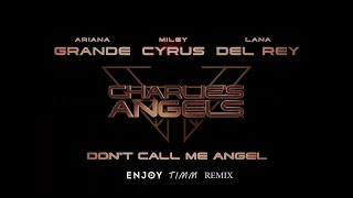 Download Ariana Grande, Miley Cyrus, Lana Del Rey - Don't Call Me Angel (Enjoy Timm Remix) Mp3 and Videos