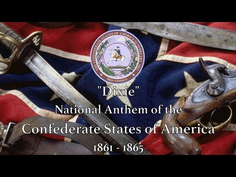 Historical Anthem: Confederate States of America - Dixie