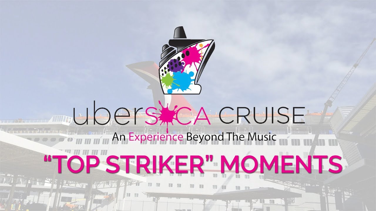 Top Striker Moments | Uber Soca Cruise 2017