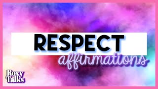 Affirmations for Self-Respect and Acceptance from Others