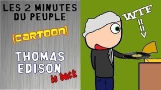 Les 2 Minutes du Peuple - Thomas Edison