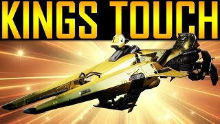 Destiny - KINGS TOUCH!