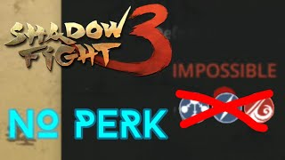 Shadow Fight 3: Fighting with NO PERK (lvl IMPOSSIBLE) - I got 1 PERFECT