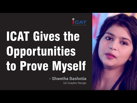 ICAT Gives the Opportunities to Prove Myself - Ms. Shweta, UG Graphic Design