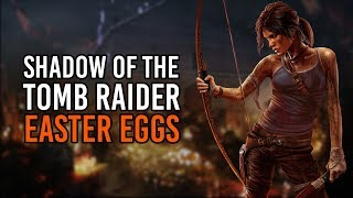 Shadow of the Tomb Raider - Easter Eggs & Secrets