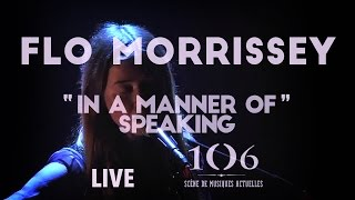 Flo Morrissey - In A Manner Of Speaking (Tuxedomoon cover) - Live @Le106