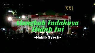 Habib Syech - Alangkah Indahnya Hidup Ini + Lirik