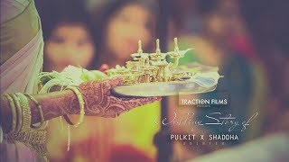 Best Wedding Teaser | Pulkit X Shraddha | Traction Films