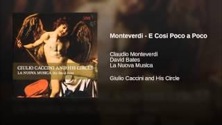 Monteverdi - E Cosi Poco a Poco