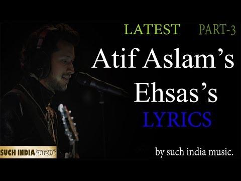 Atif Aslams Ehsas's  Lyrics.