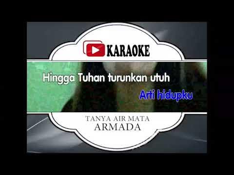 download Lagu Karaoke ARMADA - TANYA AIR MATA (POP INDONESIA) | Official Karaoke Musik Video