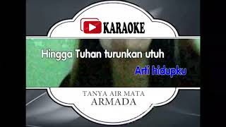 Lagu Karaoke ARMADA - TANYA AIR MATA (POP INDONESIA) | Official Karaoke Musik Video