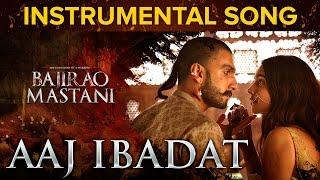 Aaj Ibabdat Instrumental Song | Bajirao Mastani | Deepika Padukone & Ranvee …