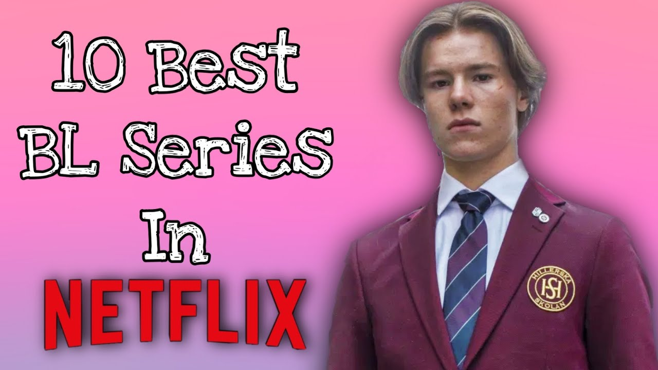 10 Best BL Series On Netflix That Will Blow You Away!