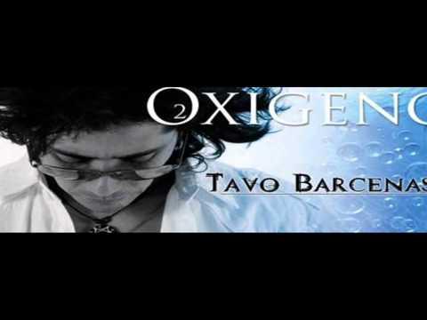 Tavo Barcenas Oxigeno