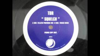 TDR - Squelch (Fellatio Profunda mix)
