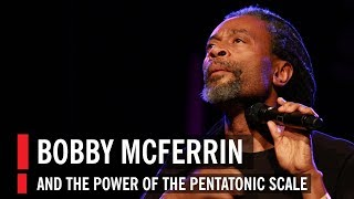 Bobby McFerrin Demonstrates the Power of the Pentatonic Scale thumbnail