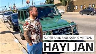 Super Sako Feat. Sarkis Mnoyan - Hayi Jan | Armenian Rap |