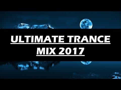 Ultimate Trance Mix 2017