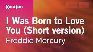 Karaoke I Was Born to Love You (Short version) - Freddie Mercury *