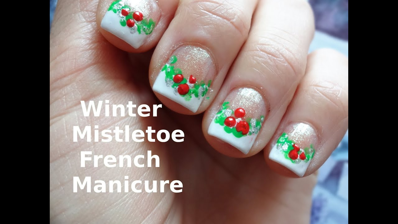 Winter Mistletoe French Manicure Nail Art Design Easy Tutorial For ...