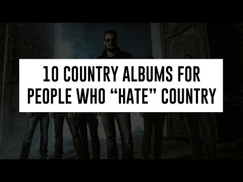 """10 Country Albums For People Who """"Hate"""" Country - Taste of Country 360"""