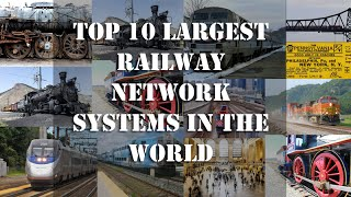 Top 10 Largest Railway Network Systems in the World | Under The Dark Sky