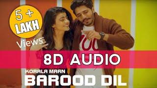 Barood Dil (8D Audio) Korala Maan || 8D Audio Barood Dil Gurlez Akhtar Full Song