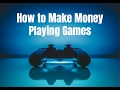How to Make Money Playing Games