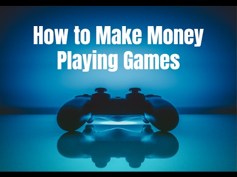 How To Make Money Playing Games Youtube
