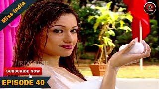 MISS INDIA TV SERIAL EPISODE 40 | SHILPA SHINDE | PAKHI HEGDE | DD National