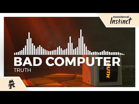 Bad Computer - Truth [Monstercat Release]
