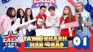 LA LA GAME | TAY NHANH HƠN NÃO | TẬP 1 (GAMESHOW IDOL)