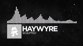 [Electronic] - Haywyre - Sculpted [Monstercat FREE Release] thumbnail