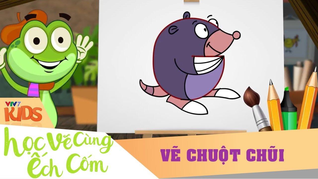 VTV7 | Học vẽ cùng Ếch Cốm SS2 | Số 20: Vẽ Chuột Chũi