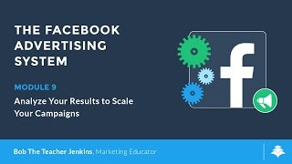 Analyze Your Results to Scale Your Campaigns - Facebook Advertising System (9 of 11)