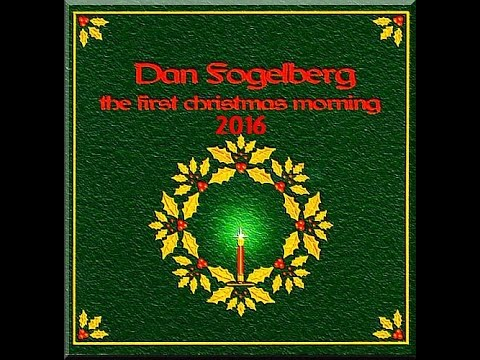 First Christmas Morning 2016 - Dan Fogelberg