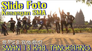 SLIDE FOTO 12 SOCIAL 3 est. 2K16/17 SMAN 13 KAB. TANGERANG 2017 Video