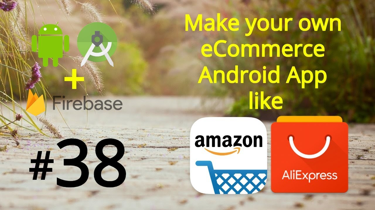 How to Make an eCommerce Android App like Amazon - Firebase eCommerce App