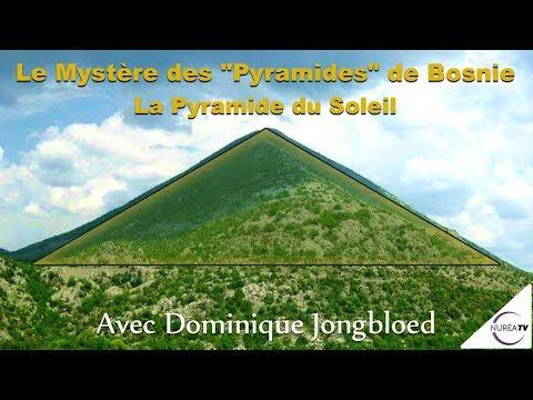 « Le Mystère des Pyramides de Bosnie : La Pyramide du Soleil» avec Dominique Jongbloed
