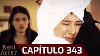 Perdóname (Beni Affet) - Capítulo 343