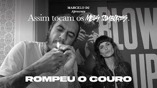 Marcelo D2 • ROMPEU O COURO. ft. Juçara Marçal, Bk', Baco Exu do Blues e Anelis Assumpção