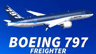 BOEING Eyes NEW 797 FREIGHTER